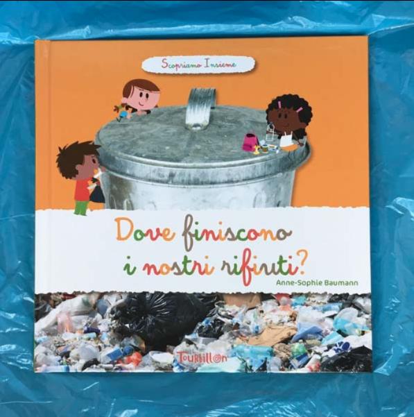 """Copertina del libro """"Dove finiscono i nostri rifiuti?"""" di Anne-Sophie Baumann"""
